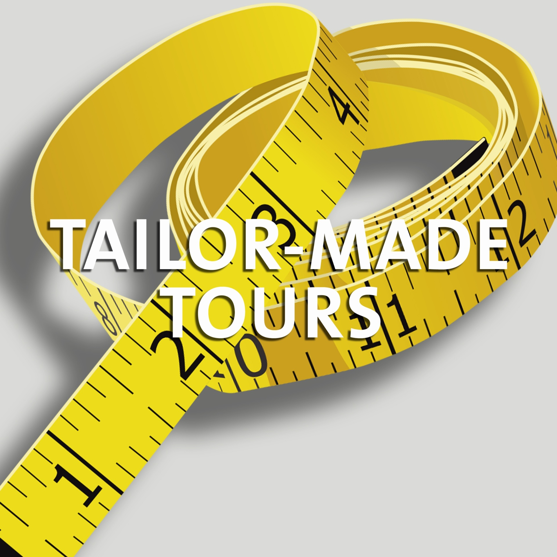 TAILORED-MADE TOURS